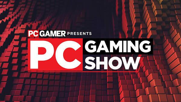 PC Gaming Show直播举办时间公布 将有全球独占内容